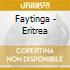 Faytinga - Eritrea