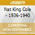 Nat King Cole - 1936-1940