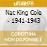 Nat King Cole - 1941-1943