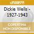 Dickie Wells - 1927-1943