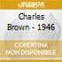 Charles Brown - 1946