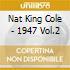 Nat King Cole - 1947 Vol.2