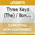 Three Keys (The) / Bon Bon & His Buddies - Classics 1932-1942
