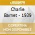Charlie Barnet - 1939