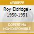Roy Eldridge - 1950-1951