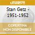 Stan Getz - 1951-1952