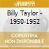 Billy Taylor - 1950-1952
