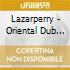 Lazarperry - Oriental Dub Acoustic