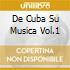 DE CUBA SU MUSICA VOL.1