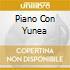 PIANO CON YUNEA