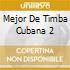 MEJOR DE TIMBA CUBANA 2