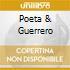 POETA & GUERRERO