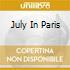 JULY IN PARIS