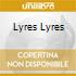 LYRES LYRES