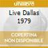 LIVE DALLAS 1979