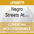 NEGRO STREETS AT DAWN