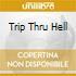 TRIP THRU HELL