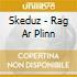 Skeduz - Rag Ar Plinn