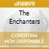 THE ENCHANTERS
