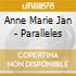 Anne Marie Jan - Paralleles