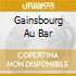 GAINSBOURG AU BAR