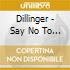 Dillinger - Say No To Drugs