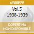 VOL.5 1938-1939
