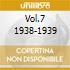 VOL.7 1938-1939