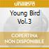 YOUNG BIRD VOL.3