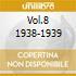 VOL.8 1938-1939