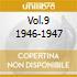 VOL.9 1946-1947