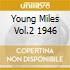 YOUNG MILES VOL.2 1946