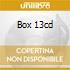 BOX 13CD