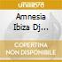 Amnesia Ibiza Dj Session