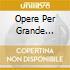 OPERE PER GRANDE ORCHESTRA VOL.1