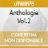 ANTHOLOGIE VOL.2