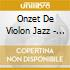 Onzet De Violon Jazz - Dir D.d.lockwood