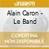 Alain Caron - Le Band