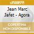 Jean Marc Jafet - Agora