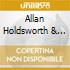 Allan Holdsworth & Gordon Beck - The Things You See...