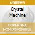 CRYSTAL MACHINE