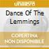 DANCE OF THE LEMMINGS