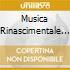MUSICA RINASCIMENTALE SU TESTI DEL TASSO