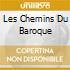 LES CHEMINS DU BAROQUE