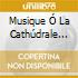MUSIQUE Ó LA CATHÚDRALE D'OAXACA