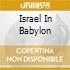 ISRAEL IN BABYLON
