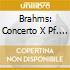 BRAHMS: CONCERTO X PF. N.1, CHOPIN: ANDA