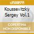 KOUSSEVITZKY SERGEY VOL.1