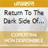 RETURN TO THE DARK SIDE OF THE MOON