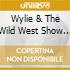 Wylie & The Wild West Show - Wylie & The Wild West Show
